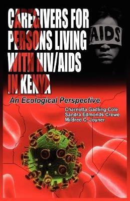 Caregivers of Persons Living with HIV/AIDS in Kenya