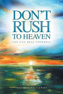Don't Rush to Heaven
