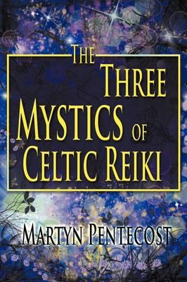 The Three Mystics of Celtic Reiki