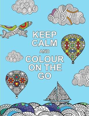Keep Calm and Colour on the Go