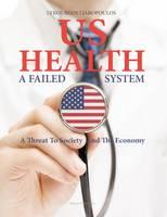 US Health: A Failed System