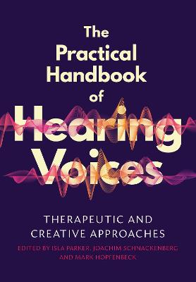 The Practical Handbook of Hearing Voices
