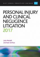 Personal Injury and Clinical Negligence Litigation 2017
