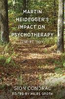 Martin Heidegger's Impact on Psychotherapy (2nd ed.)
