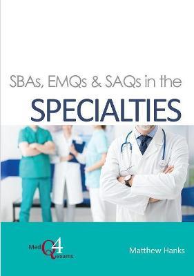SBAs, EMQs & SAQs in the SPECIALTIES