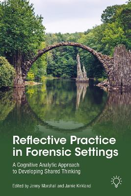 Reflective Practice in Forensic Settings