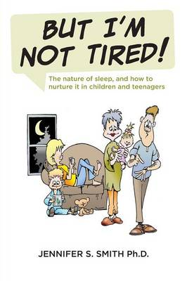 But I'm Not Tired!