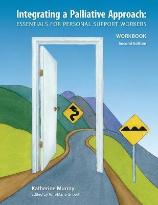 Integrating a Palliative Approach Workbook 2nd Edition