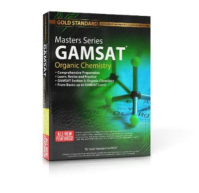 Masters Series GAMSAT Organic Chemistry Preparation by Gold Standard GAMSAT