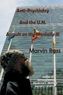 Anti-Psychiatry and the UN Assault on the Mentally Ill