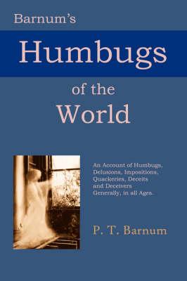 Barnum's Humbugs of the World