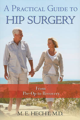 A Practical Guide to Hip Surgery