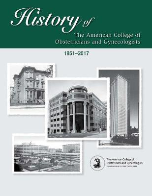 History of the American College of Obstetricians and Gynecologists