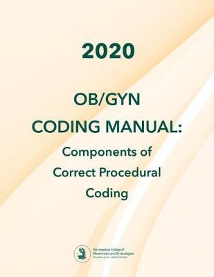 2020 OB/GYN Coding Manual