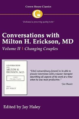 Conversations with Milton H. Erickson MD Vol 2