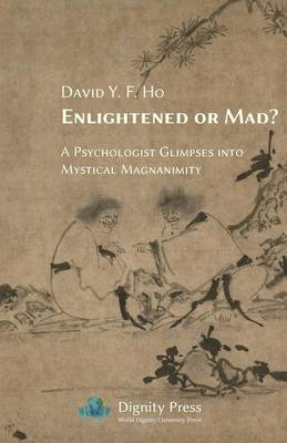 Enlightened or Mad? a Psychologist Glimpses Into Mystical Magnanimity