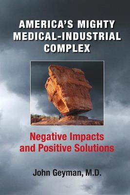America's Mighty Medical-Industrial Complex