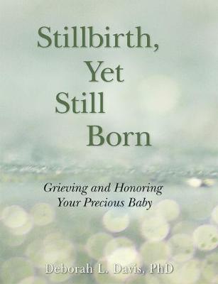 Stillbirth, Yet Still Born