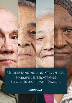 Understanding and Preventing Harmful Interactions Between Residents with Dementia