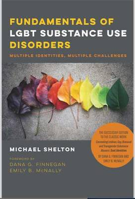 Fundamentals of LGBT Substance Use Disorders - Multiple Identities, Multiple Challenges