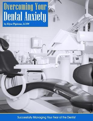 Overcoming Your Dental Anxiety