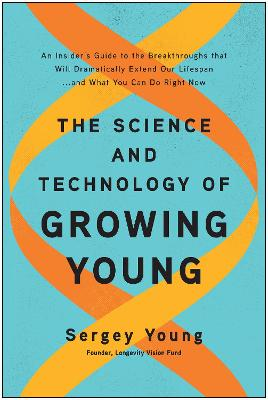 The Science and Technology of Growing Young