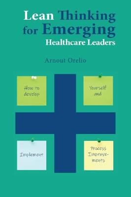 Lean Thinking for Emerging Healthcare Leaders