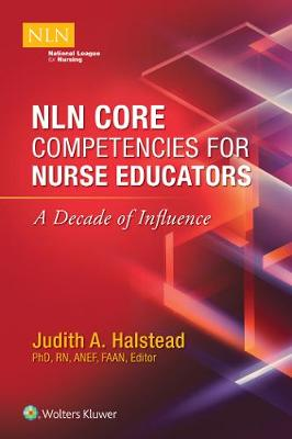 NLN Core Competencies for Nurse Educators: A Decade of Influence