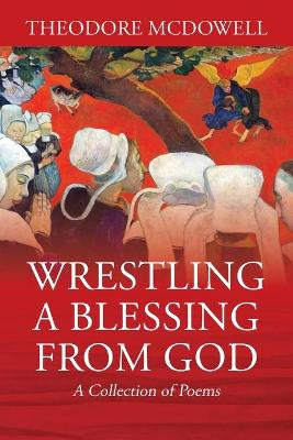 Wrestling a Blessing from God