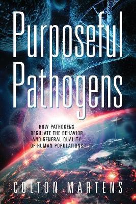 Purposeful Pathogens