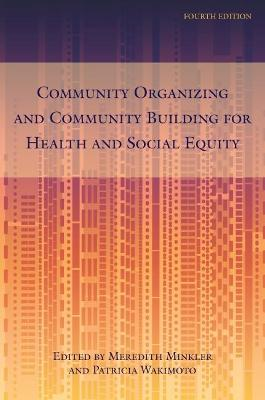Community Organizing and Community Building for Health and Social Equity