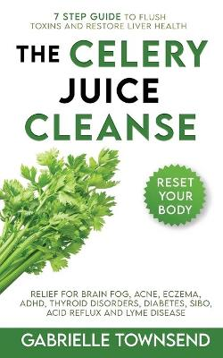 The Celery Juice Cleanse Hack