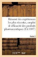 R sum Des Exp riences Les Plus R centes, Emploi Efficacit Des Produits Pharmaceutiques Partie 2