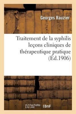 Traitement de la Syphilis Le ons Cliniques de Th rapeutique Pratique