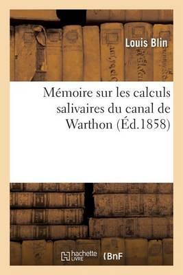 M�moire Sur Les Calculs Salivaires Du Canal de Warthon