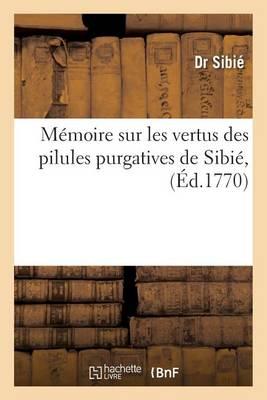 M�moire Sur Les Vertus Des Pilules Purgatives de Sibi�,