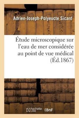 �tude Microscopique Sur l'Eau de Mer Consid�r�e Au Point de Vue M�dical
