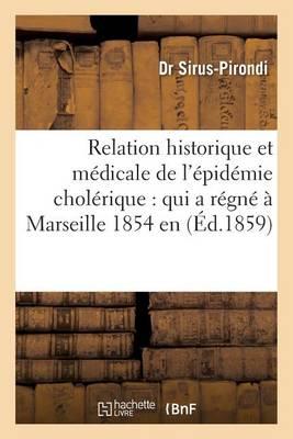 Relation Historique Et M dicale de l' pid mie Chol rique