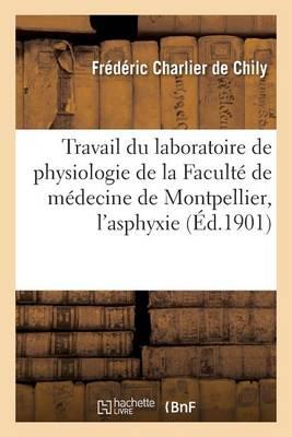 Travail Du Laboratoire de Physiologie de la Facult� de M�decine de Montpellier, l'Asphyxie