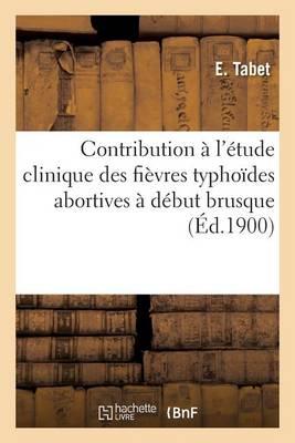 Contribution l' tude Clinique Des Fi vres Typho des Abortives D but Brusque