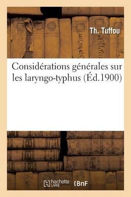 Consid rations G n rales Sur Les Laryngo-Typhus