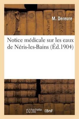 Notice M�dicale Sur Les Eaux de N�ris-Les-Bains