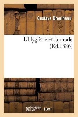 L'Hygi�ne Et La Mode