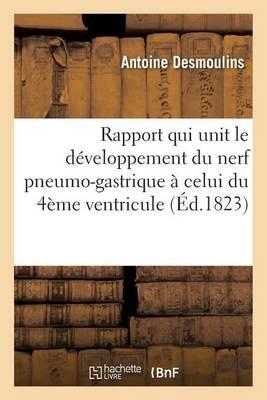 M�moire Sur Le Rapport Qui Unit Le D�veloppement Du Nerf Pneumo-Gastrique � Celui Du 4�me Ventricule