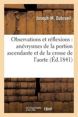 Observations Et R flexions Sur Les An vrysmes de la Portion Ascendante Et de la Crosse de l'Aorte