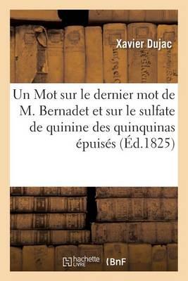 Un Mot Sur Le Dernier Mot de M. Bernadet Et Sur Le Sulfate de Quinine Des Quinquinas �puis�s