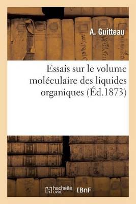 Essais Sur Le Volume Mol�culaire Des Liquides Organiques