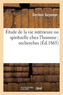 �tude de la Vie Int�rieure Ou Spirituelle Chez l'Homme