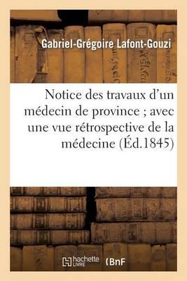 Notice Des Travaux d'Un M�decin de Province Avec Une Vue R�trospective de la M�decine