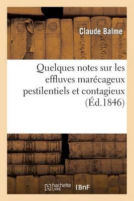 Quelques Notes Sur Les Effluves Mar�cageux Pestilentiels Et Contagieux